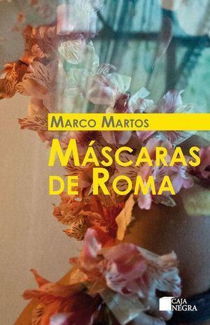 """""""Máscaras de Roma"""", de Marco Martos"""