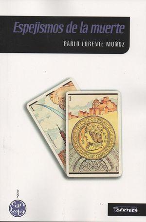 """""""Espejismos de la muerte"""", de Pablo Lorente Muñoz"""