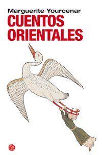 """""""Cuentos orientales"""", de Marguerite Yourcenar"""
