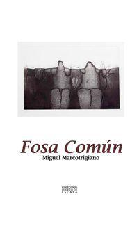 """""""Fosa común"""", de Miguel Marcotrigiano"""
