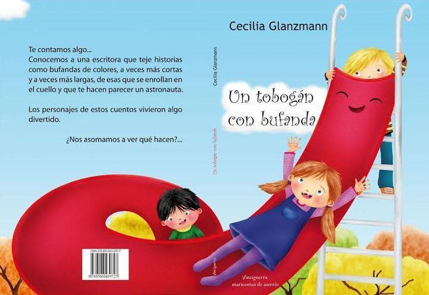 Un tobogán con bufanda Cecilia Glanzmann Cuento Vinciguerra Buenos Aires, 2014 72 páginas ISBN: 978-950-843-972-7