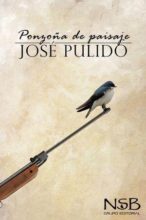 """Ponzoña de paisaje"", de José Pulido"