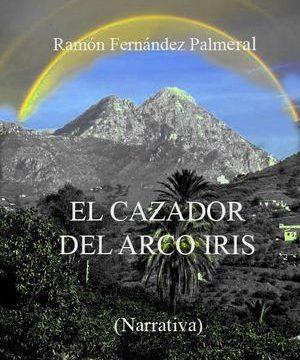 """""""El cazador del arco iris"""", de Ramón Fernández Palmeral"""