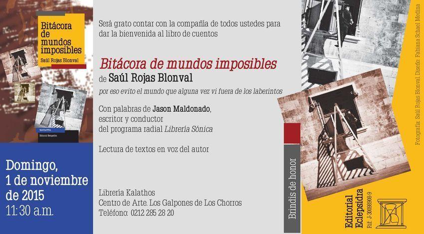 "Presentación de ""Bitácora de mundos imposibles"", de Saúl Rojas Blonval"