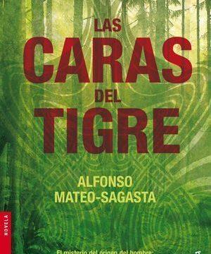 """""""Las caras del tigre"""", de Alfonso Mateo-Sagasta"""