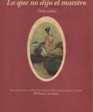 """""""Lo que no dijo el maestro"""", selección y traducción de textos del escritor chino Yuan Mei a cargo del venezolano Wilfredo Carrizales"""