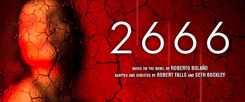 """""""2666"""", de Roberto Bolaño, en versión del Goodman Theatre de Chicago"""