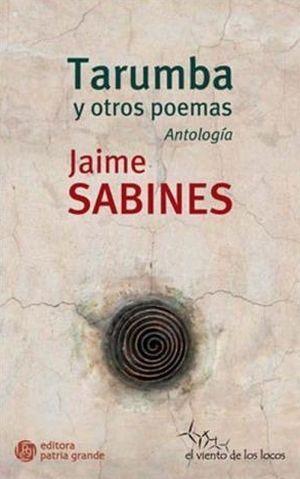 La antología de Jaime Sabines Tarumba y otros poemas viene prologada por el poeta mexicano Eduardo Langagne.