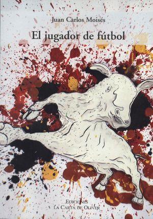 """El jugador de fútbol"", de Juan Carlos Moisés"