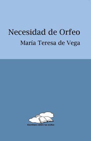 """Necesidad de Orfeo"", de María Teresa de Vega"