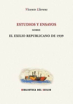 """""""Estudios y ensayos sobre el exilio republicano de 1939"""", de Vicente Llorens"""