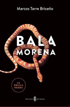 """Bala morena"", de Marcos Tarre Briceño"