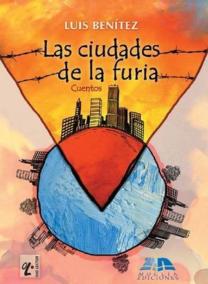 """""""Las ciudades de la furia"""", de Luis Benítez"""
