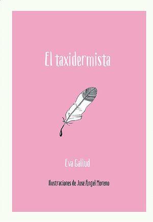 """""""El taxidermista"""", de Eva Gallud"""