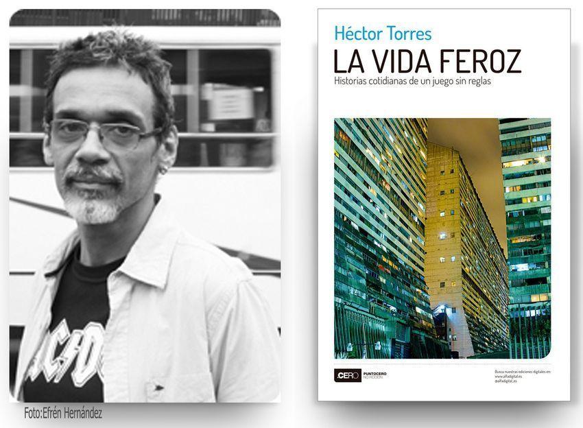"""La vida feroz"", de Héctor Torres"