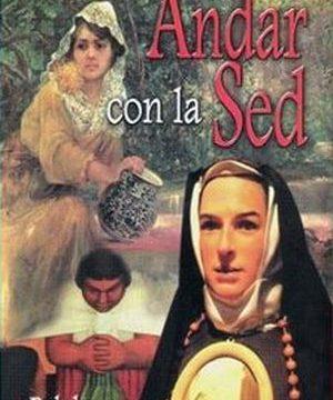 """""""Andar con la sed. Palabreos con sor Juana Inés de la Cruz"""", de Magaly Salazar Sanabria"""