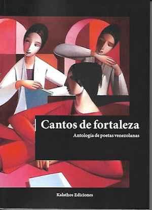 """""""Cantos de fortaleza. Antología de poetas venezolanas"""", por David Malavé Bongiorni y Artemis Nader (compiladores)"""