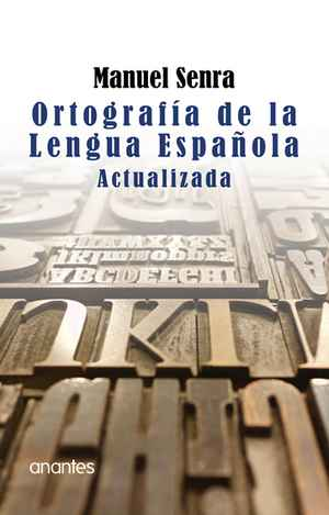 """Ortografía de la lengua española actualizada"", de Manuel Senra"