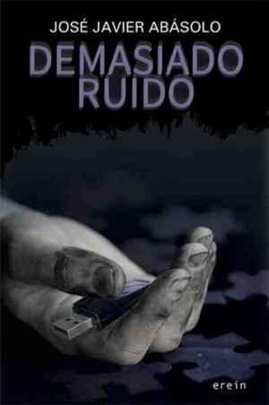 """""""Demasiado ruido"""", de José Javier Abasolo"""