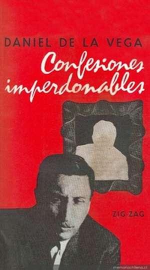 """""""Confesiones imperdonables"""", de Daniel de la Vega"""