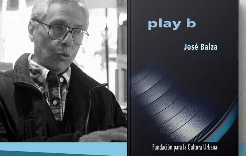 """José Balza presenta en Caracas su nuevo libro, """"play b"""""""