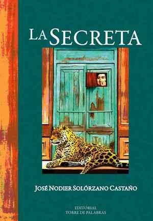 """""""La Secreta"""", de José Nodier Solórzano Castaño"""