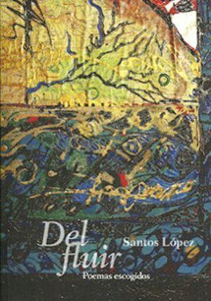 """""""Del fluir"""", de Santos López"""
