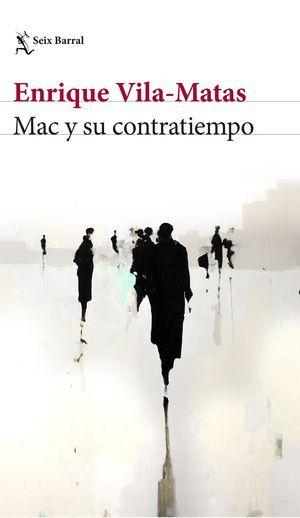"""""""Mac y su contratiempo"""", de Enrique Vila-Matas"""
