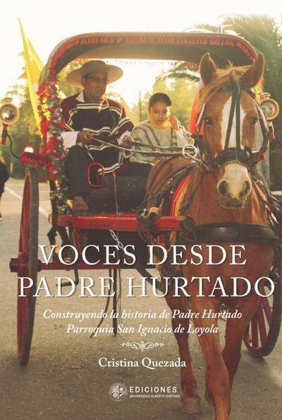 """""""Voces desde Padre Hurtado"""", de Cristina Quezada"""