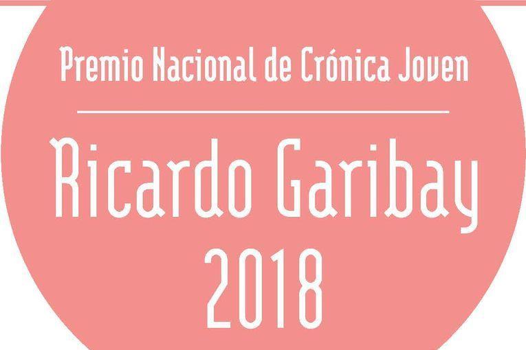 """Premio Nacional de Crónica Joven """"Ricardo Garibay"""" 2018"""