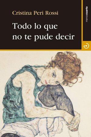 """Todo lo que no te pude decir"", de Cristina Peri Rossi"