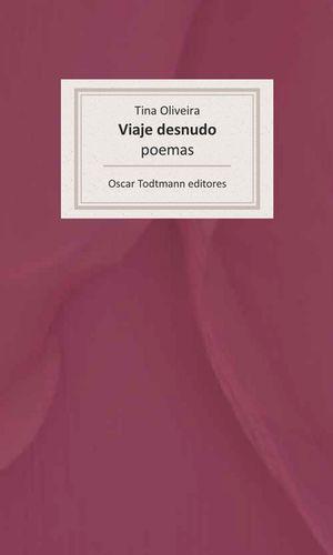 """""""Viaje desnudo"""", de Tina Oliveira"""