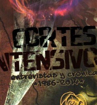 """""""Cortes intensivos, entrevistas y crónicas 1986-2014"""", de César Ángeles Loayza"""