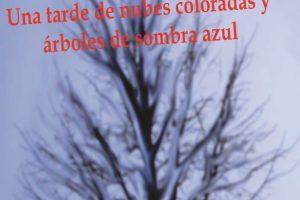 """""""Una tarde de nubes coloradas y árboles de sombra azul"""", de Javier Farfán Cedrón"""
