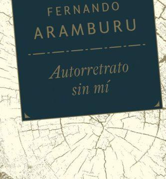 """""""Autorretrato sin mí"""", de Fernando Aramburu"""