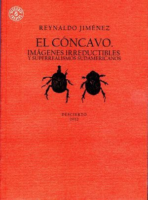 """""""El cóncavo: imágenes irreductibles y superrealismos sudamericanos"""", de Reynaldo Jiménez"""