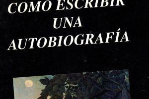 """""""Cómo escribir una autobiografía"""", de Ricardo Clark"""