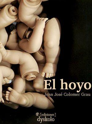 """""""El hoyo"""", de Juan José Colomer Grau"""