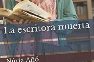 """""""La escritora muerta"""", de Núria Añó"""