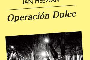 """""""Operación Dulce"""", de Ian McEwan"""