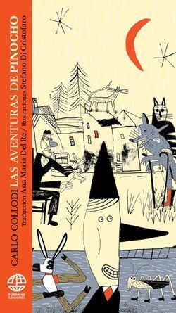 """""""Las aventuras de Pinocho"""", de Carlo Collodi, publicado por Fundavag Ediciones y con traducción de Ana María del Re e ilustraciones de Stefano Di Cristofaro"""