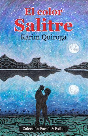 """""""El color salitre"""", de Karim Quiroga"""