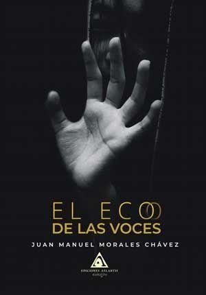 """""""El eco de las voces"""", de Juan Manuel Morales Chávez"""