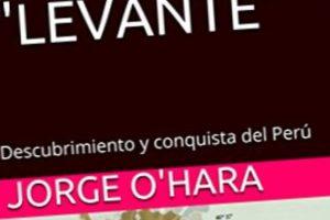 """La empresa del """"Levante"""", por Jorge O'Hara"""