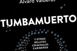 """""""Tumbamuerto"""", de Álvaro Valderas"""