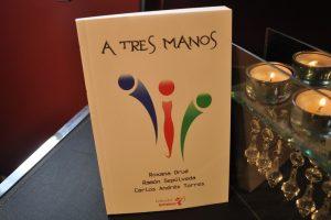 """""""A tres manos"""", de Roxana Orué, Ramón Sepúlveda y Carlos Andrés Torres"""