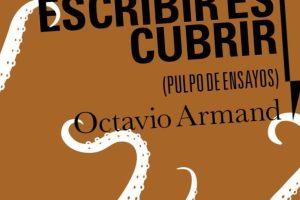 """""""Escribir es cubrir"""", de Octavio Armand"""
