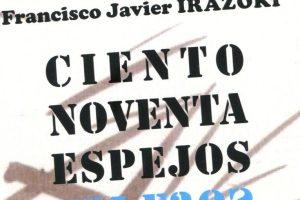 """Ciento noventa espejos"", de Francisco Javier Irazoki"