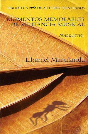 """Momentos memorables de militancia musical"", de Libaniel Marulanda"