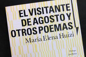 """""""El visitante de agosto y otros poemas"""", de María Elena Huizi"""